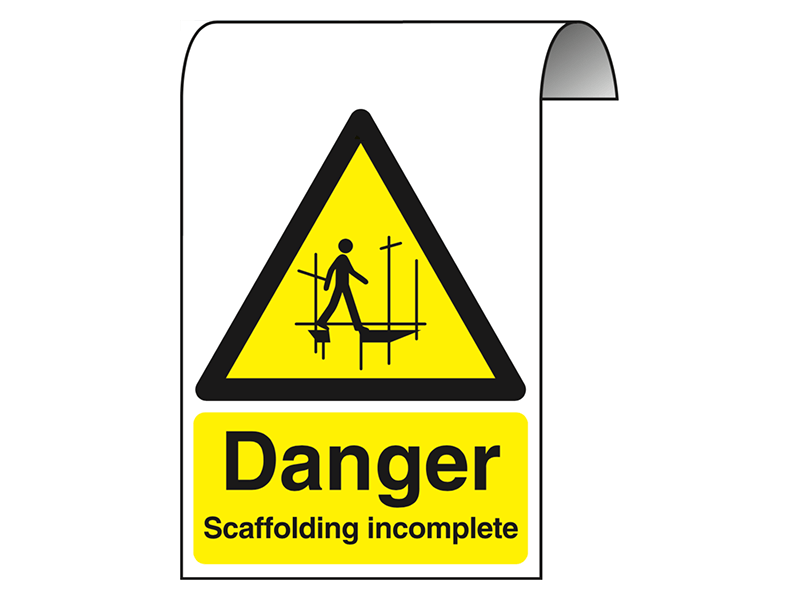 """""""Danger Scaffolding Incomplete"""" Roll Top Sign"""