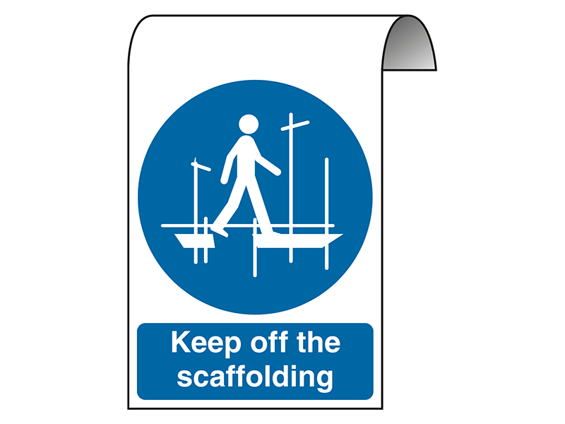 """Keep Off The Scaffolding"" Roll Top Sign"
