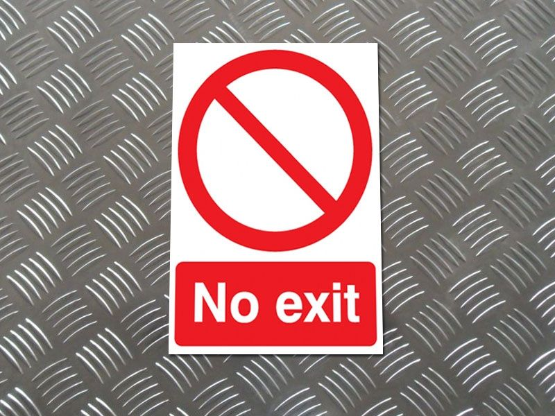 """""""No Exit"""" Prohibition Sign"""