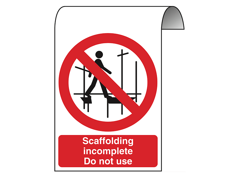 """""""Scaffolding Incomplete Do Not Use"""" Roll Top Sign"""