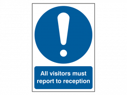 """""""All Visitors Report To Reception"""" Mandatory Site Safety Sign"""