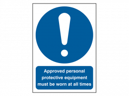 """""""Approved Personal Protective"""" Mandatory Site Safety Sign"""