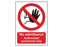 """No Admittance, Authorised Personnel Only"" Prohibition Sign"