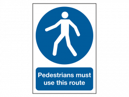 """""""Pedestrians Must Use This Route"""" Mandatory Site Safety Sign"""